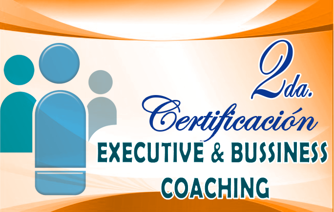2da. Edicición Certificación en Executive and Business Coaching
